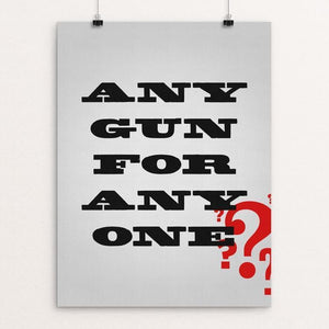 "Any Gun? by Aaron Perry-Zucker 12"" by 16"" Print / Unframed Print The Gun Show"