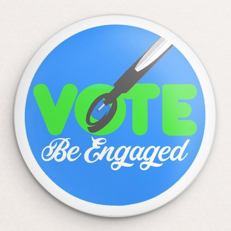 Be Engaged Button by Bob Rubin Single Buttons Vote!