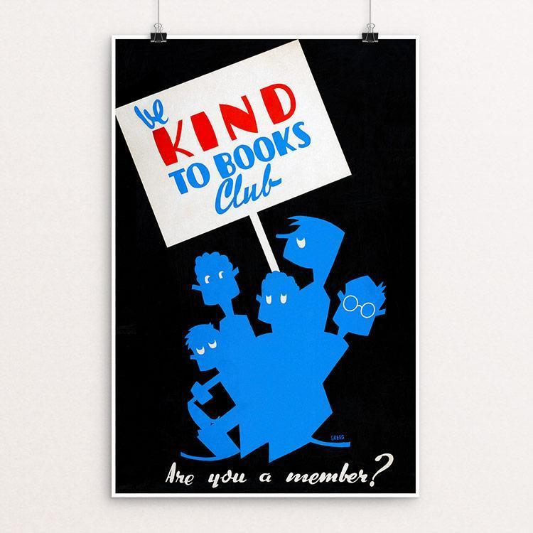 "Be kind to books club Are you a member? by Arlington Gregg 12"" by 18"" Print / Unframed Print WPA Federal Art Project"