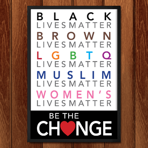 "Be the Change by Megan Walsh 12"" by 18"" Print / Framed Print Power to the Poster"