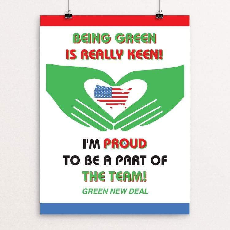 "Being Green Is Really Keen! by Mel Kline 18"" by 24"" Print / Unframed Print Green New Deal"