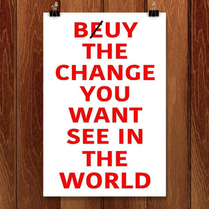"Beuy the change by Guillaume Sabran 12"" by 18"" Print / Unframed Print Power to the Poster"