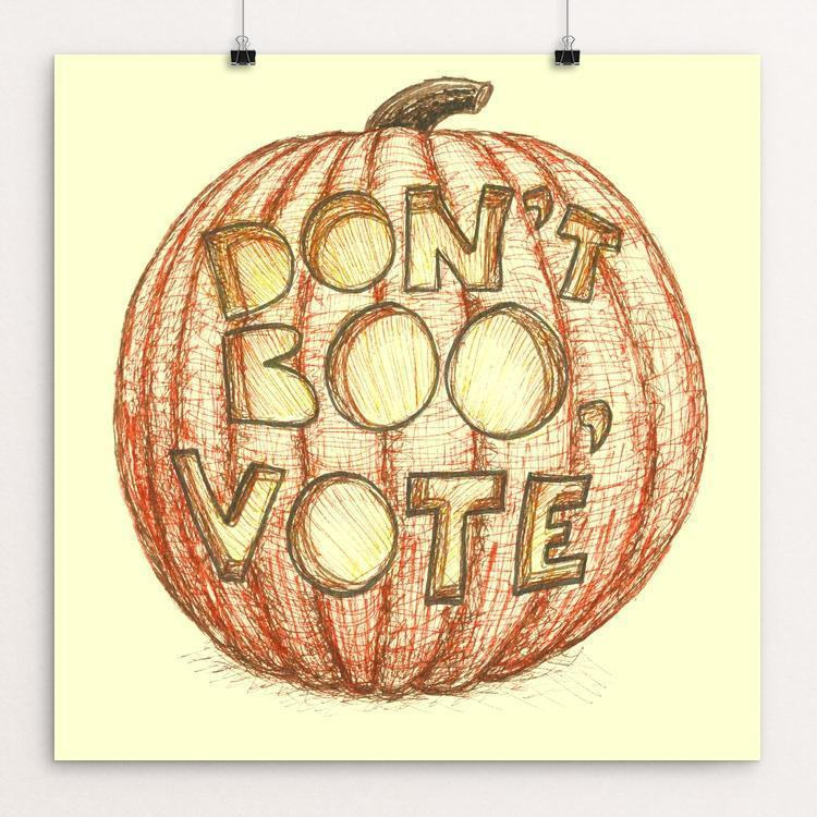 "Boo by Candy Medusa 12"" by 12"" Print / Unframed Print Don't Boo, Vote"