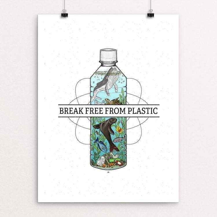"Break Free From Plastic by Jesse Pascarella 18"" by 24"" Print / Unframed Print Creative Action Network"