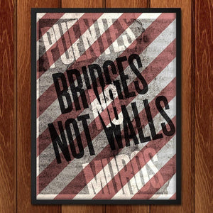 "Bridges Not Walls by Mr. Furious 12"" by 16"" Print / Framed Print Migration Nation"