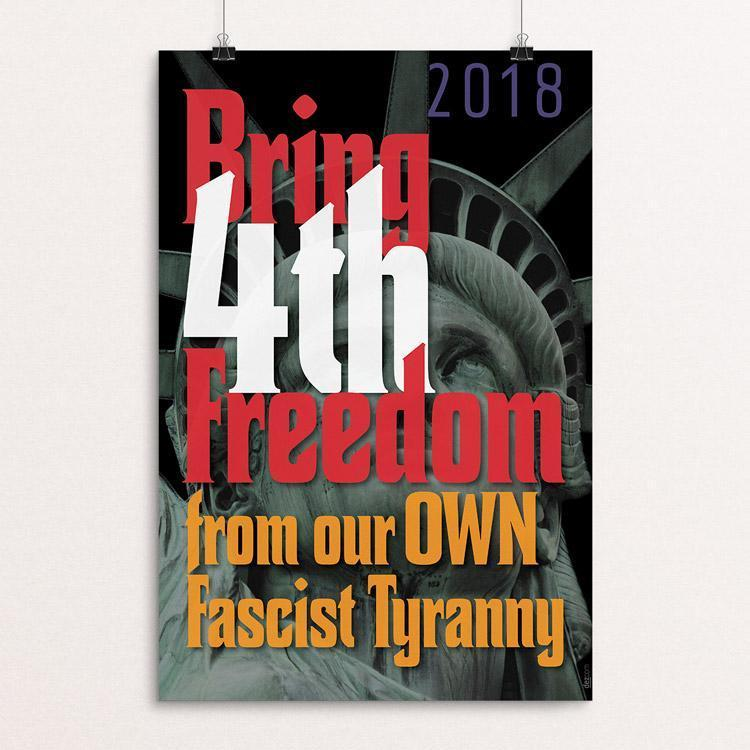 "Bring 4th Freedom 2018 by Chris Lozos 12"" by 18"" Print / Unframed Print Creative Action Network"
