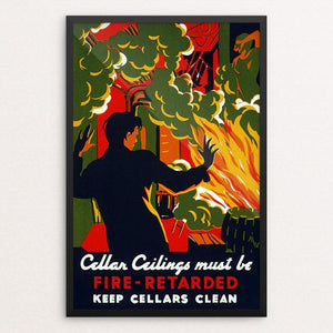 "Cellar ceilings must be fire-retarded Keep cellars clean by Martin Weitzman 12"" by 18"" Print / Framed Print WPA Federal Art Project"