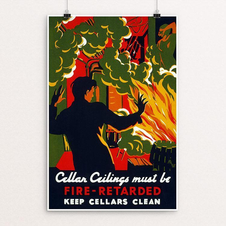 "Cellar ceilings must be fire-retarded Keep cellars clean by Martin Weitzman 12"" by 18"" Print / Unframed Print WPA Federal Art Project"