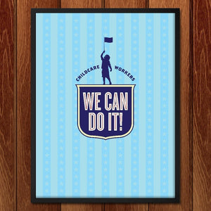 "Childcare Workers by Brandon Kish 12"" by 16"" Print / Framed Print We Can Do It!"