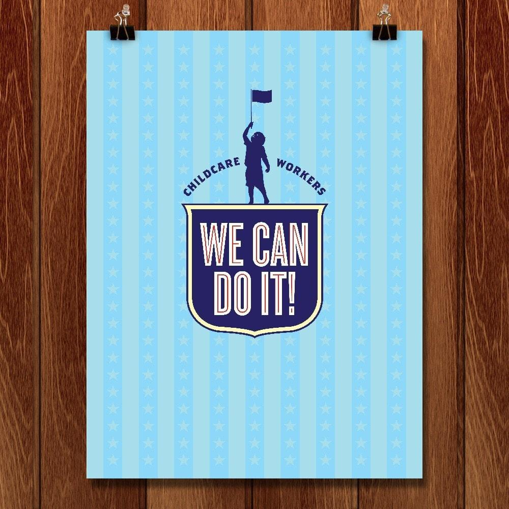 "Childcare Workers by Brandon Kish 12"" by 16"" Print / Unframed Print We Can Do It!"