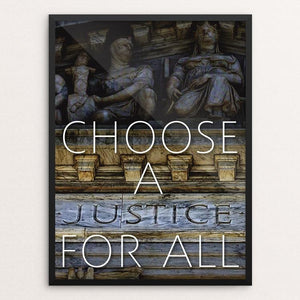 "Choose a JUSTICE for All! by Chris Lozos 12"" by 16"" Print / Framed Print Creative Action Network"