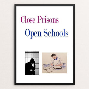 "Close Prisons, Open Schools by Christine Lathrop 18"" by 24"" Print / Framed Print Working Families P(ART)Y"