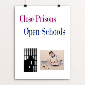 "Close Prisons, Open Schools by Christine Lathrop 18"" by 24"" Print / Unframed Print Working Families P(ART)Y"