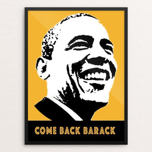 "Come Back Barack by Anthony Iacuzzi 12"" by 16"" Print / Framed Print Design For Obama"