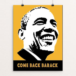 "Come Back Barack by Anthony Iacuzzi 12"" by 16"" Print / Unframed Print Design For Obama"