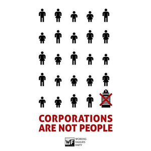 "Corporations Are Not People by Shane Henderson 18"" by 24"" Print / Unframed Print Working Families P(ART)Y"