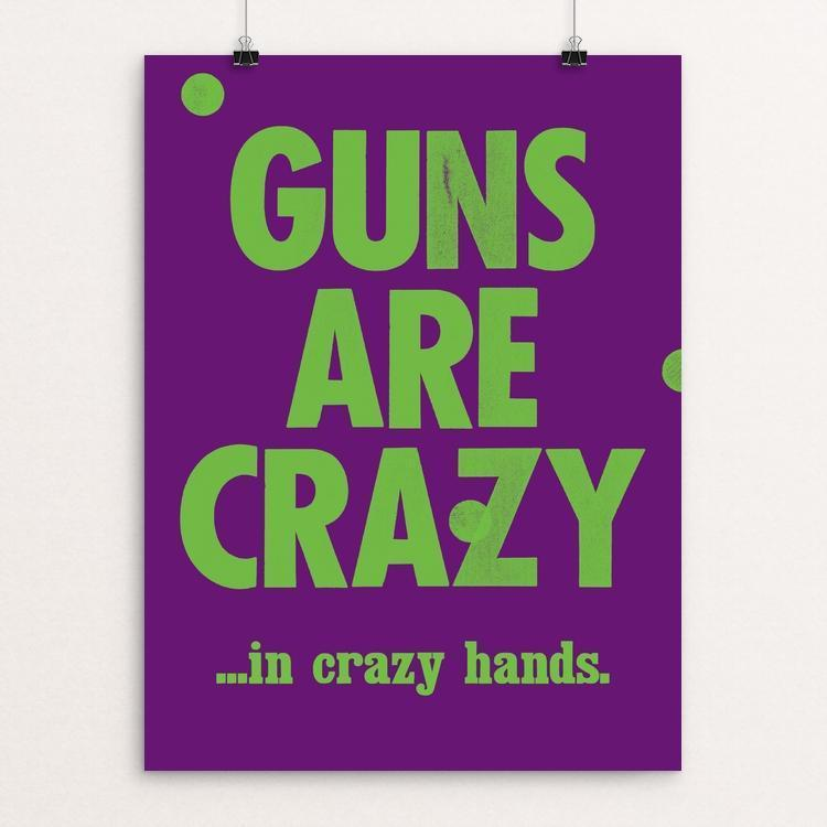 "Crazy by Mr. Furious 12"" by 16"" Print / Unframed Print The Gun Show"