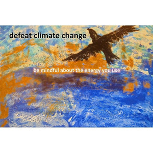 "Defeat Climate Change by Evana Gerstman 18"" by 12"" Print / Unframed Print Climate Victory"