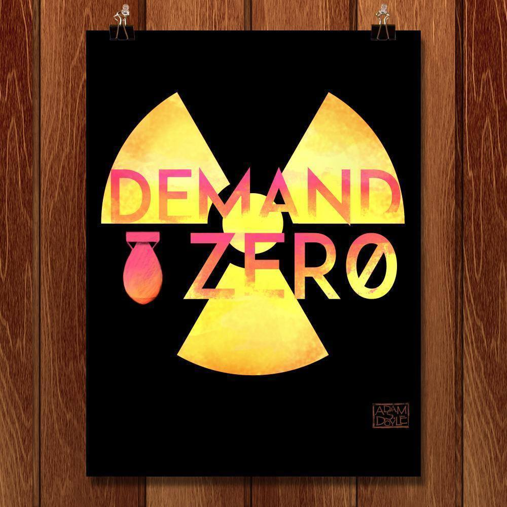 "Demand Zero by Adam S. Doyle 18"" by 24"" Print / Unframed Print Demand Zero"