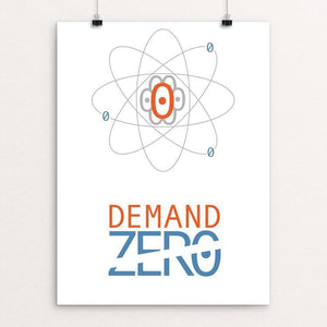 "Demand Zero by Marcos Sandoval 12"" by 16"" Print / Unframed Print Demand Zero!"