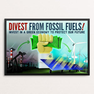 "Divest From Fossil Fuels by Marcacci Communications 18"" by 12"" Print / Framed Print Climate Victory"