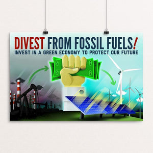 "Divest From Fossil Fuels by Marcacci Communications 18"" by 12"" Print / Unframed Print Climate Victory"