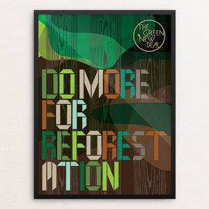 "Do More for Reforestation by Trevor Messersmith 18"" by 24"" Print / Framed Print Green New Deal"