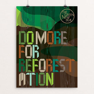 "Do More for Reforestation by Trevor Messersmith 18"" by 24"" Print / Unframed Print Green New Deal"