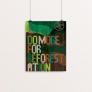 "Do More for Reforestation by Trevor Messersmith 8"" by 10"" Print / Unframed Print Green New Deal"