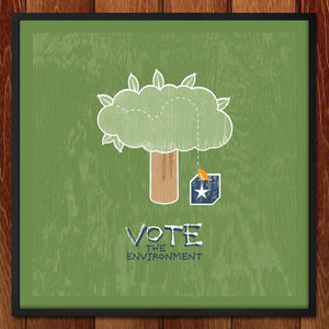 "Do your part...'Cause Trees Can't by Thom Barbour 12"" by 12"" Print / Framed Print Vote the Environment"