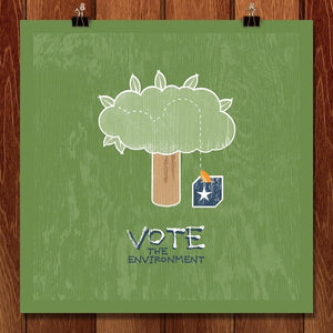 "Do your part...'Cause Trees Can't by Thom Barbour 12"" by 12"" Print / Unframed Print Vote the Environment"