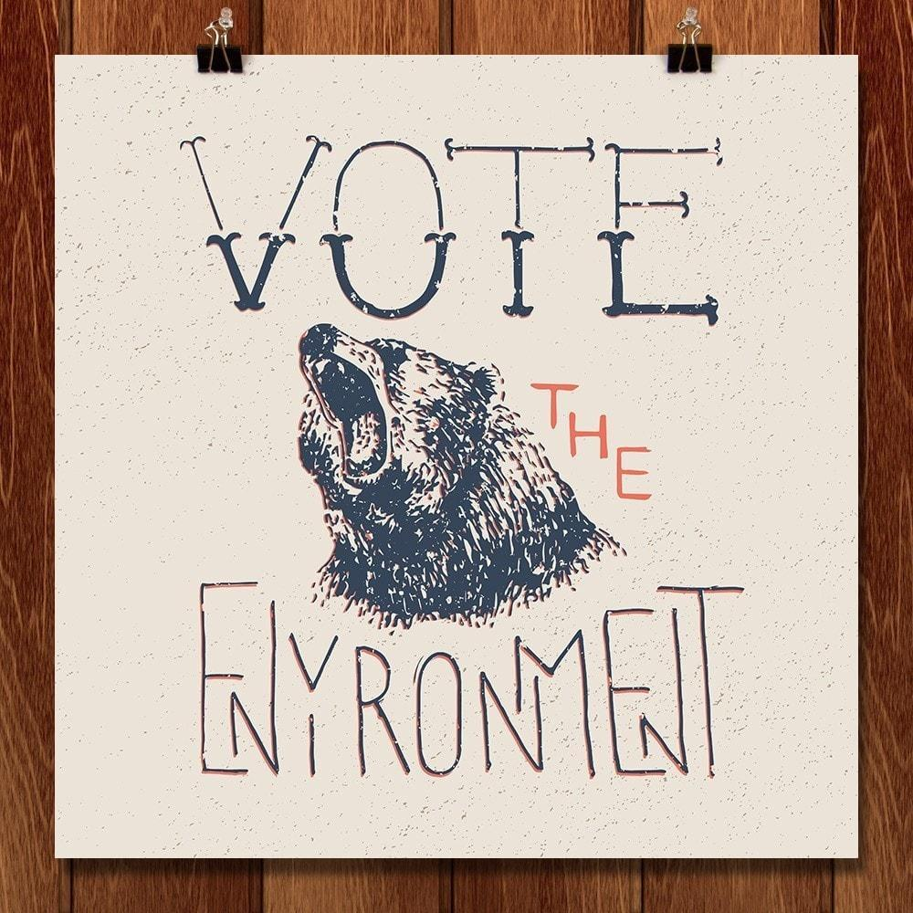 "Does a Bear Vote in the Woods? by Gavin 12"" by 12"" Print / Unframed Print Vote the Environment"