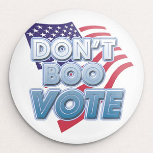 Don't Boo, Vote Button by Anthony Iacuzzi Single Buttons Vote!