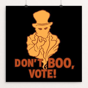 "Don't Boo, Vote! by Brixton Doyle 12"" by 12"" Print / Unframed Print Don't Boo, Vote"
