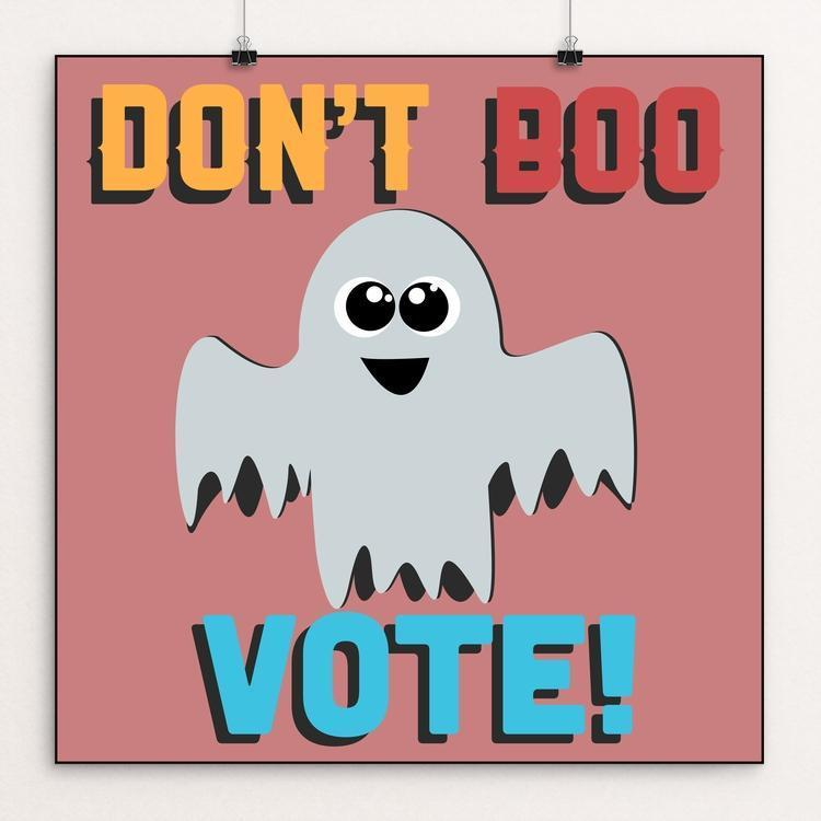 "Don't Boo Vote! by Sonny Pham 12"" by 12"" Print / Unframed Print Don't Boo, Vote"