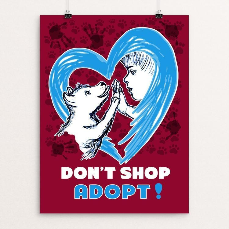 "Don't Shop Adopt by Yael Pardess 12"" by 16"" Print / Unframed Print Creative Action Network"