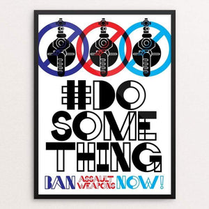 "#DoSomething - Ban Assault Weapons Now! by Trevor Messersmith 18"" by 24"" Print / Framed Print Creative Action Network"
