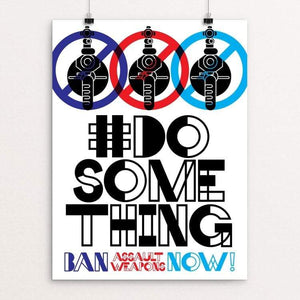 "#DoSomething - Ban Assault Weapons Now! by Trevor Messersmith 18"" by 24"" Print / Unframed Print Creative Action Network"