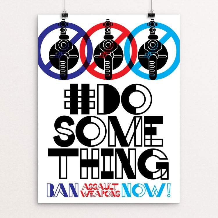 #DoSomething - Ban Assault Weapons Now! by Trevor Messersmith