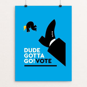 "Dude Gotta Go! by Luis Prado 18"" by 24"" Print / Unframed Print Creative Action Network"