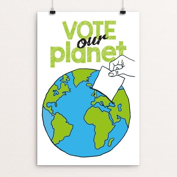 "Earth Vote by Katie Fagan 12"" by 18"" Print / Unframed Print Vote Our Planet"