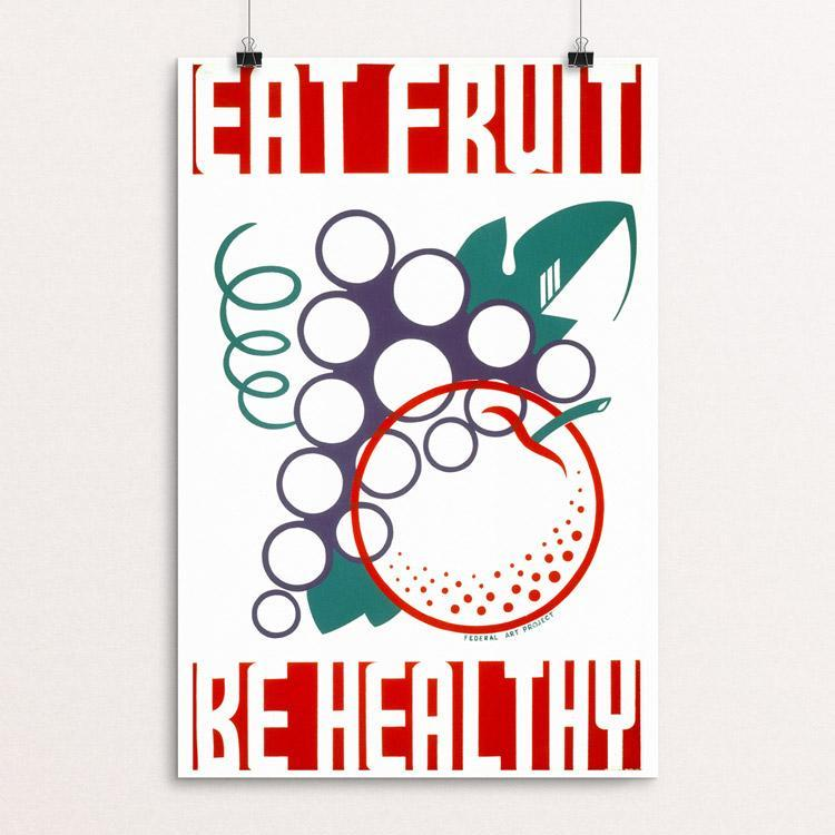 "Eat Fruit - Be Healthy by New York WPA Art Project 12"" by 18"" Print / Unframed Print WPA Federal Art Project"