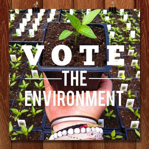 "Eat Local, Think Global & Vote the Environment by Ellen Hallman 12"" by 12"" Print / Unframed Print Vote the Environment"