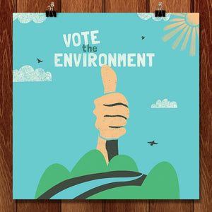 "Environment, I Approve by Josh Franke 12"" by 12"" Print / Unframed Print Vote the Environment"