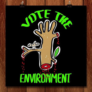 "Environment is Us by Metallus 12"" by 12"" Print / Unframed Print Vote the Environment"
