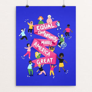"Equal Opportunity Makes America Great by Lorraine Nam 12"" by 16"" Print / Unframed Print What Makes America Great"