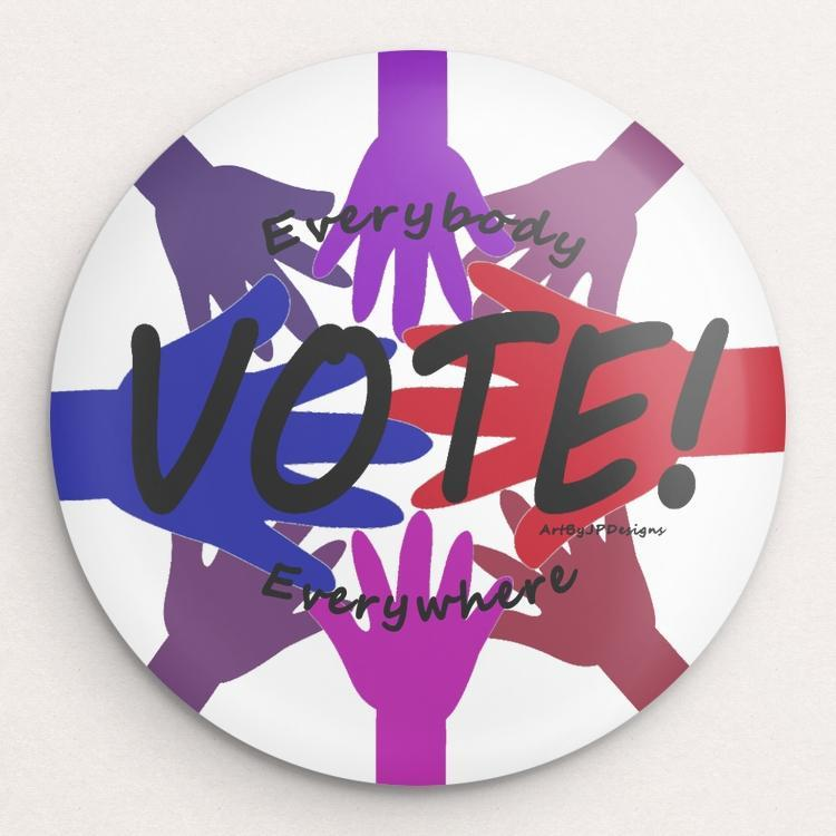 Everybody, Everywhere, Go VOTE! Button by JP Designs Single Buttons Vote!