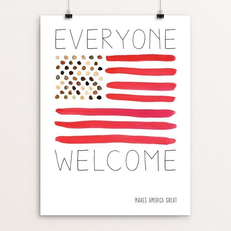 "Everyone Welcome by Crystal Sacca 12"" by 16"" Print / Unframed Print What Makes America Great"