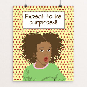 """Expect to be surprised 2"" Illustrated by Lyla Paakkanen 16"" by 20"" Print / Unframed Print 1200 Posters"