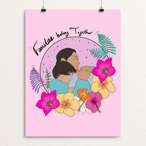 "Families belong together by Manuela Guillén 12"" by 16"" Print / Unframed Print Creative Action Network"